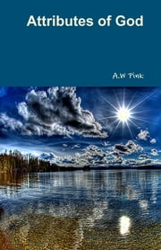 Attributes of God ebook by A.W Pink