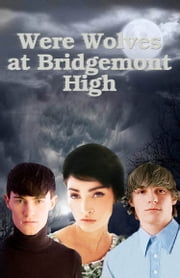 Werewolves At Bridgemont High ebook by Johnny Buckingham