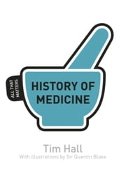 History of Medicine: All That Matters ebook by Tim Hall