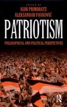 Patriotism - Philosophical and Political Perspectives ebook by Igor Primoratz, Aleksandar Pavkovic
