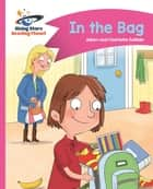 Reading Planet - In the Bag - Pink B: Comet Street Kids ePub ebook by Adam Guillain, Charlotte Guillain