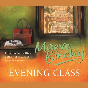Evening Class audiobook by Maeve Binchy