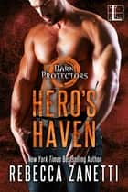 Hero's Haven ebook by Rebecca Zanetti