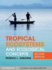 Tropical Ecosystems and Ecological Concepts ebook by Patrick L. Osborne