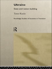 Ukraine - State and Nation Building ebook by Taras Kuzio
