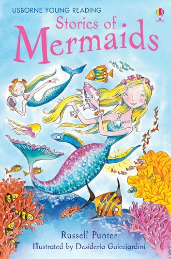 Stories of Mermaids: Usborne Young Reading: Series One eBook by Russell Punter