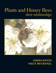 Plants and Honey Bees ebook by Aston, David