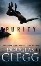 Purity - A Short Novel ebook by Douglas Clegg