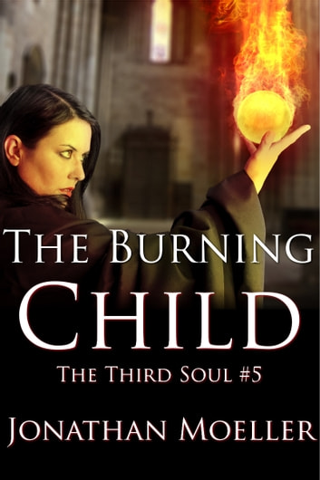 The Burning Child ebook by Jonathan Moeller