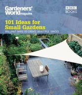 Gardeners' World: 101 Ideas for Small Gardens ebook by Martyn Cox