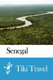 Senegal Travel Guide - Tiki Travel ebook by Tiki Travel