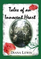 Tales of an Innocent Heart ebook by Diana Lewis