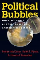 Political Bubbles ebook by Nolan McCarty,Keith T. Poole,Howard Rosenthal