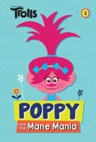 Poppy and the Mane Mania (DreamWorks Trolls Chapter Book #1) ebook by David Lewman, Random House
