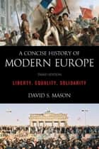 A Concise History of Modern Europe ebook by David S. Mason