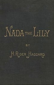 Nada the Lily ebook by H. Rider Haggard