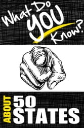 What Do You Know About The 50 States? ebook by T.K. Parker