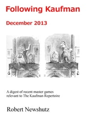 Following Kaufman: December 2013 ebook by Robert Newshutz