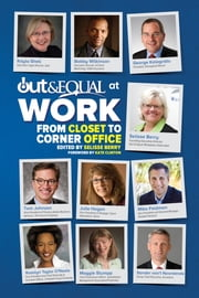 Out & Equal at Work: From Closet to Corner Office ebook by Selisse Berry
