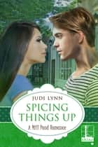 Spicing Things Up eBook by Judi Lynn