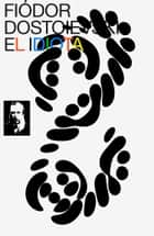 El Idiota ebook by Fiódor Dostoievski