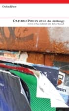 Oxford Poets 2013: An Anthology ebook by Iain Galbraith,Robyn Marsack