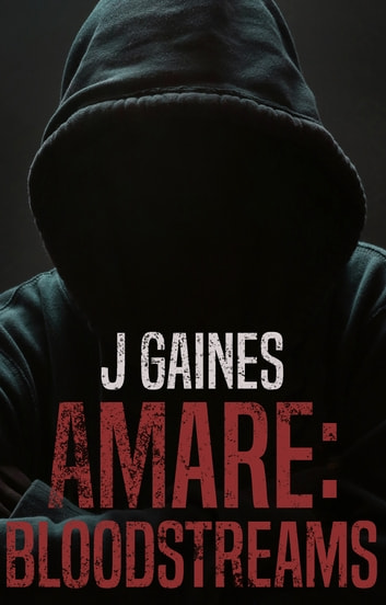 Amare: Bloodstreams ebook by J Gaines