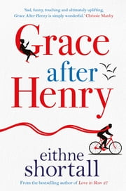 Grace After Henry - Shortlisted for The Big Book Awards 2018 ebook by Eithne Shortall