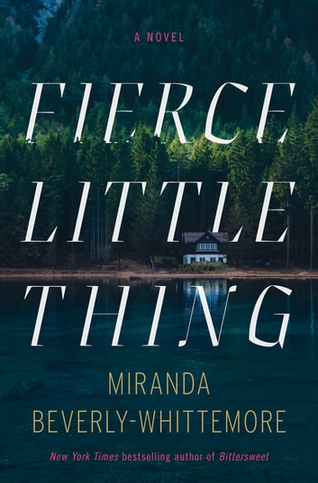 Fierce Little Thing - A Novel ebook by Miranda Beverly-Whittemore