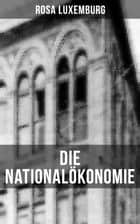 Die Nationalökonomie ebook by Rosa Luxemburg