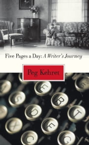 Five Pages a Day - A Writer's Journey ebook by Peg Kehret