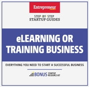 eLearning or Training Business - Step-By-Step Startup Guide ebook by The Staff of Entrepreneur Media