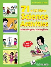 71+10 New Science Activities: an interactive approach to learning science ebook by EDITORIAL BOARD