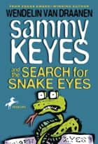 Sammy Keyes and the Search for Snake Eyes ebook by Wendelin Van Draanen