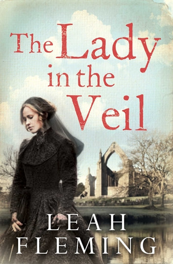 The Lady in the Veil ebook by Leah Fleming