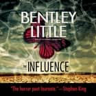 The Influence audiobook by Bentley Little