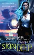 Skin Deep ebook by Mark Del Franco