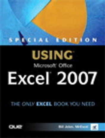 Special Edition Using Microsoft Office Excel 2007 ebook by Bill Jelen