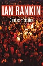 Causas mortales ebook by Ian Rankin