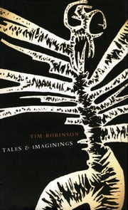 Tales and Imaginings ebook by Tim Robinson