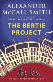 The Bertie Project ebook by Alexander McCall Smith