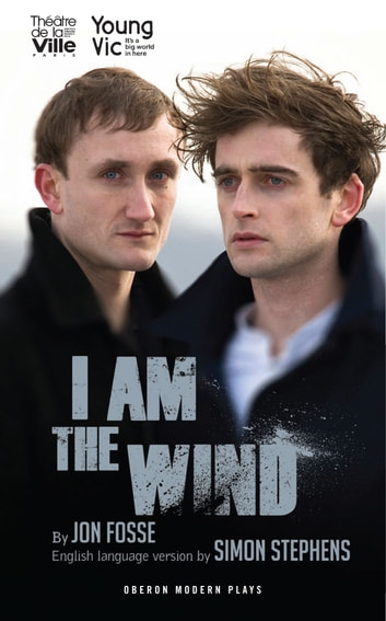 I Am The Wind ebook by Jon Fosse,Simon; Stephens