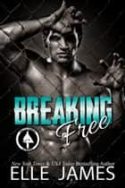 Breaking Free ebook by Elle James