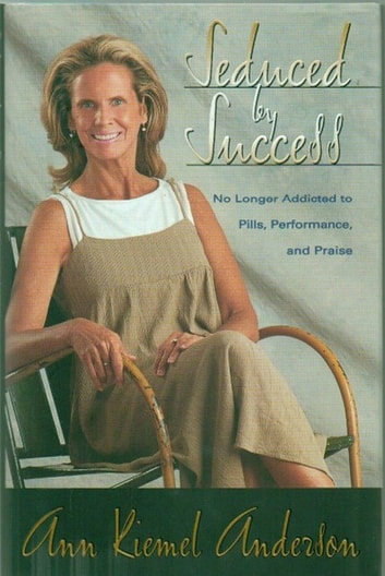 Seduced by Success - No Longer Addicted to Pills, Performance and Praise ebook by Ann Anderson