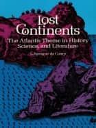Lost Continents ebook by L. Sprague de Camp
