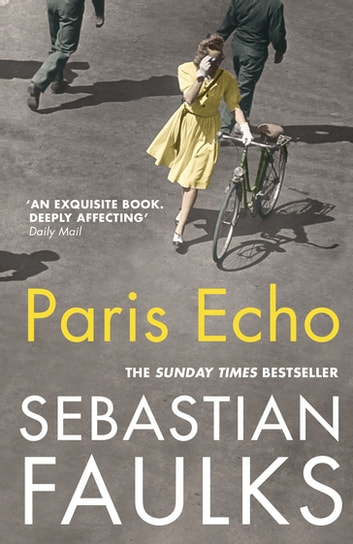 Paris Echo ebook by Sebastian Faulks