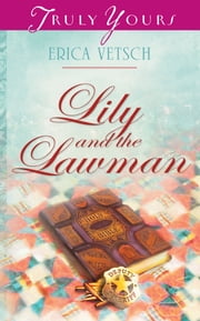 Lily and the Lawman ebook by Erica Vetsch