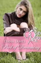 Pool of Dreaming ebook by Dana James