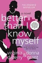 Better Than I Know Myself ebook by Virginia DeBerry,Donna Grant