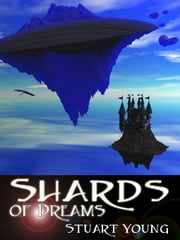 Shards of Dreams ebook by Young, Stuart